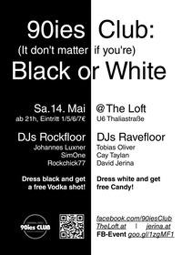 90ies Club: BLACK OR WHITE!