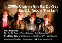2000s Club mit Gin Ga DJ-Set!