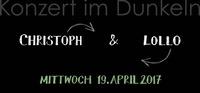 Christoph & Lollo im Dunkeln