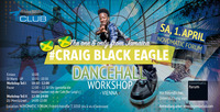 DANCEHALL WORKSHOP mit CRAIG BLACK EAGLE