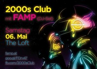 2000s Club mit FAMP DJ-Set!@The Loft