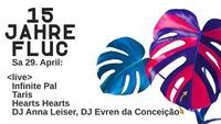 15 JAHRE FLUC <live> Hearts Hearts / Taris / Infinite Pal
