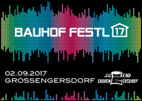 ★✩ Bauhoffestl 2017 ✩★@Jugendverein Großengersdorf