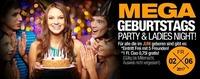Mega-Geburtstags-Party & Ladies Night!