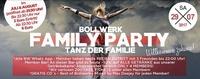 Bollwerk Family PARTY – TANZ der Familie!