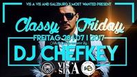 CLASSY FRIDAY  DJ CHEFKEY #stay Classy-#Dein Freitag in der City