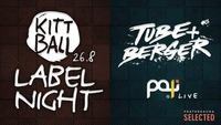 Kittball Records Label Night w. Tube & Berger + Paji Live