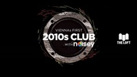 2010s Club w/ Noisey – März