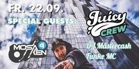 DJ Mosaken mit Juicy Crew
