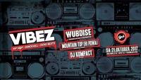 VIBEZ mit Wubdise, Mountain Top Hi Powa & DJ Kompact im GEI