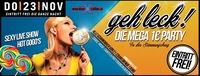 GEH LECK! Die Mega 1€ Party - Jeden Donnerstag