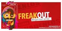 Freak out - Morgen hast du eh frei