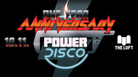 POWER DISCO ϟ One Year Anniversary@The Loft