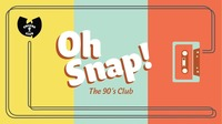 OH SNAP! The 90s Club  Hip-Hop Special