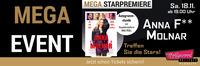 Mega Vorpremiere: Anna Fucking Molnar in Anwesenheit von Nina Proll@Hollywood Megaplex