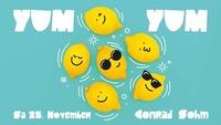 Yum Yum • Good Vibes Only! Samstag, 25-11-2017 / Conrad Sohm