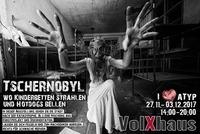 Benefiz - Ausstellung: Tschernobyl