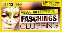 Faschings Clubbing 2018@Messehalle Freistadt