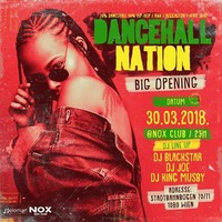 Dancehall Nation- BIG Opening am 30.03.2018 at Nox