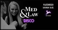 Med & Law ♡ Disco I Platzhirsch I Sa 24.02.@Platzhirsch