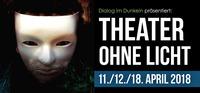 Theater ohne Licht 2018: Das Phantom der Oper