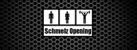 Schmelz Opening