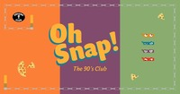 OH SNAP! The 90s Club - Vol. 7
