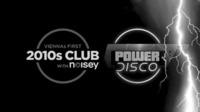 POWER DISCO + 2010s Club w/ Noisey@The Loft