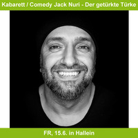 Kabarett Jack Nuri - Der getürkte Türke@Stadttheater Hallein