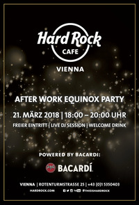 After Work Equinox Party 2018 powered by Bacardí @Hard Rock Cafe Vienna
