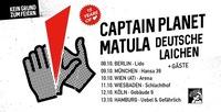 Captain Planet, Matula, Deutsche Laichen I Arena Wien