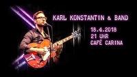 Karl Konstantin & Band LIVE@Café Carina