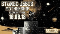 Stoned Jesus, Mothership, Elephant Tree I Arena Wien