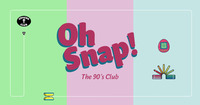 OH SNAP! The 90's Club - Vol. 8